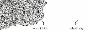 What I think v/s what I say