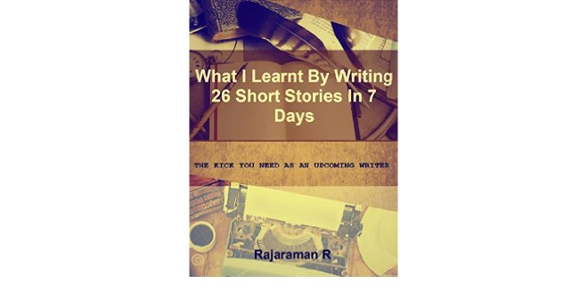 26 Short Stories, 7 days -Rajaraman R.