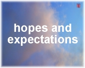 Hopes And Expectations!